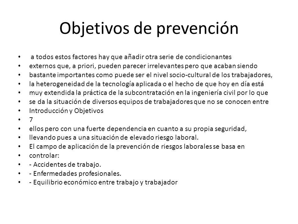 Objetivos de prevención a todos estos factores hay que añadir otra serie de condicionantes externos que, a priori, pueden parecer irrelevantes pero qu