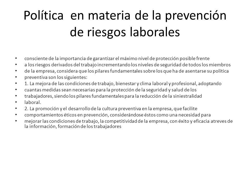 Política en materia de la prevención de riesgos laborales consciente de la importancia de garantizar el máximo nivel de protección posible frente a lo