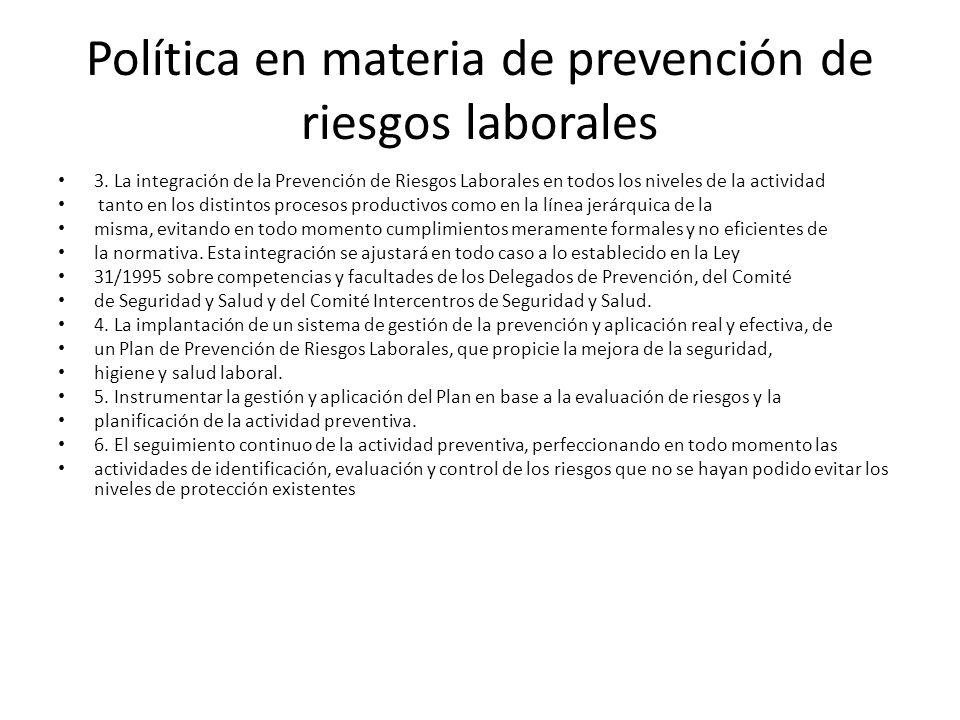Política en materia de prevención de riesgos laborales 3. La integración de la Prevención de Riesgos Laborales en todos los niveles de la actividad ta
