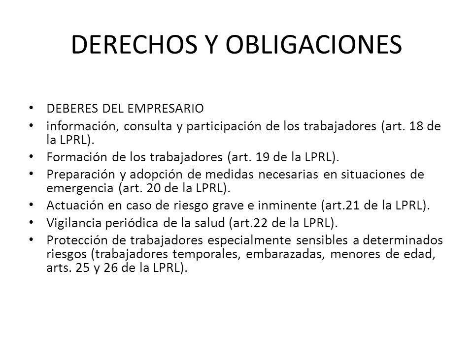 DERECHOS Y OBLIGACIONES DEBERES DEL EMPRESARIO información, consulta y participación de los trabajadores (art. 18 de la LPRL). Formación de los trabaj