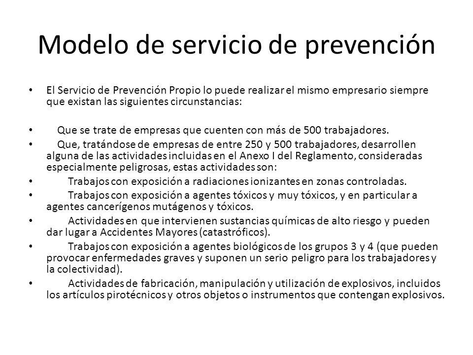 Modelo de servicio de prevención El Servicio de Prevención Propio lo puede realizar el mismo empresario siempre que existan las siguientes circunstanc