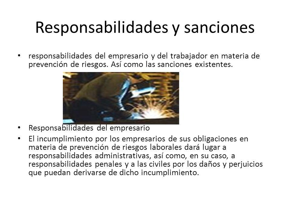 Responsabilidades y sanciones responsabilidades del empresario y del trabajador en materia de prevención de riesgos. Así como las sanciones existentes