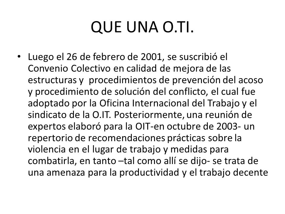 QUE UNA O.TI. Luego el 26 de febrero de 2001, se suscribió el Convenio Colectivo en calidad de mejora de las estructuras y procedimientos de prevenció