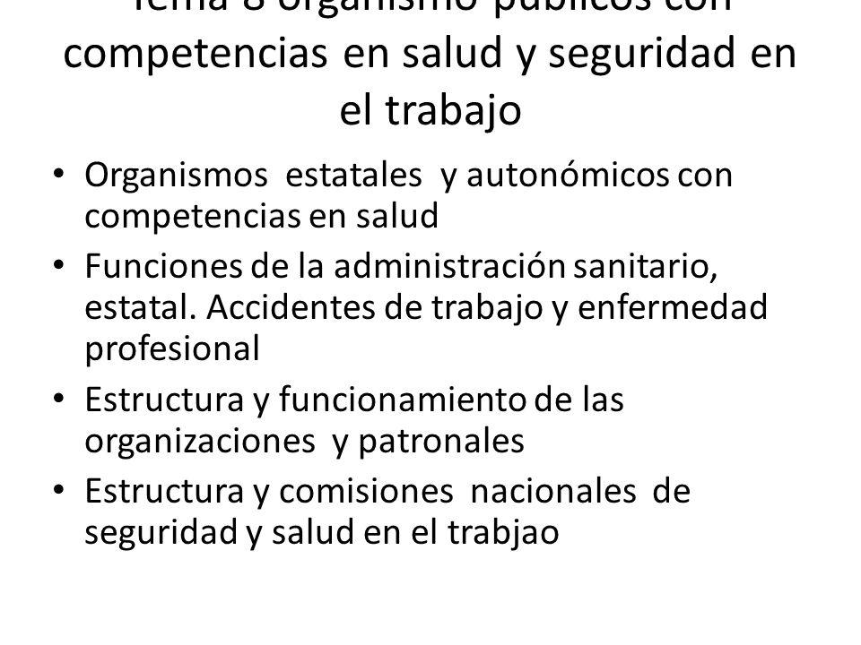 Tema 8 organismo públicos con competencias en salud y seguridad en el trabajo Organismos estatales y autonómicos con competencias en salud Funciones d