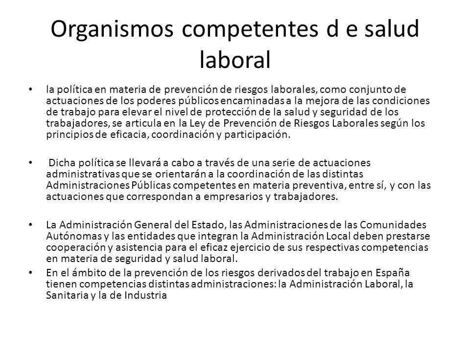 Organismos competentes d e salud laboral la política en materia de prevención de riesgos laborales, como conjunto de actuaciones de los poderes públic