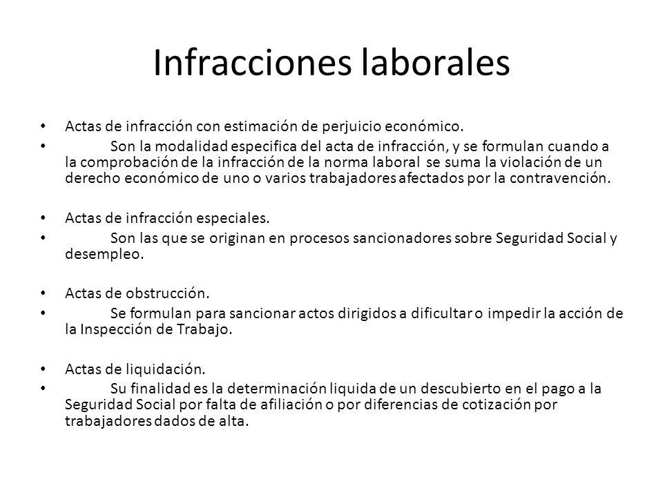 Infracciones laborales Actas de infracción con estimación de perjuicio económico. Son la modalidad especifica del acta de infracción, y se formulan cu