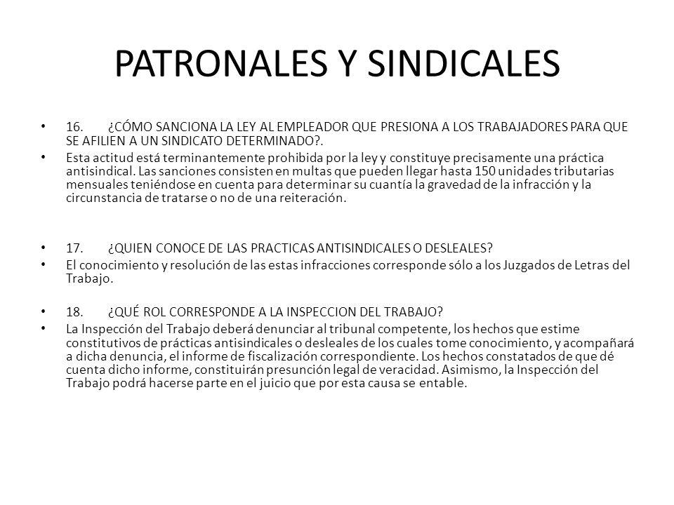 PATRONALES Y SINDICALES 16.¿CÓMO SANCIONA LA LEY AL EMPLEADOR QUE PRESIONA A LOS TRABAJADORES PARA QUE SE AFILIEN A UN SINDICATO DETERMINADO?. Esta ac