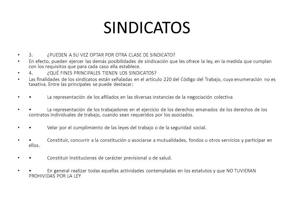 SINDICATOS 3.¿PUEDEN A SU VEZ OPTAR POR OTRA CLASE DE SINDICATO? En efecto, pueden ejercer las demás posibilidades de sindicación que les ofrece la le