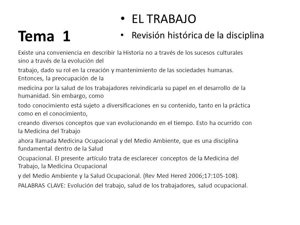 Tema 1 EL TRABAJO Revisión histórica de la disciplina Existe una conveniencia en describir la Historia no a través de los sucesos culturales sino a tr