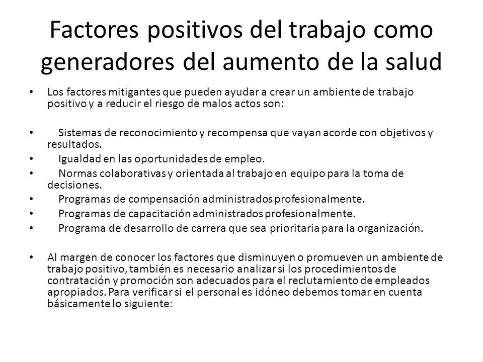 Factores positivos del trabajo como generadores del aumento de la salud Los factores mitigantes que pueden ayudar a crear un ambiente de trabajo posit