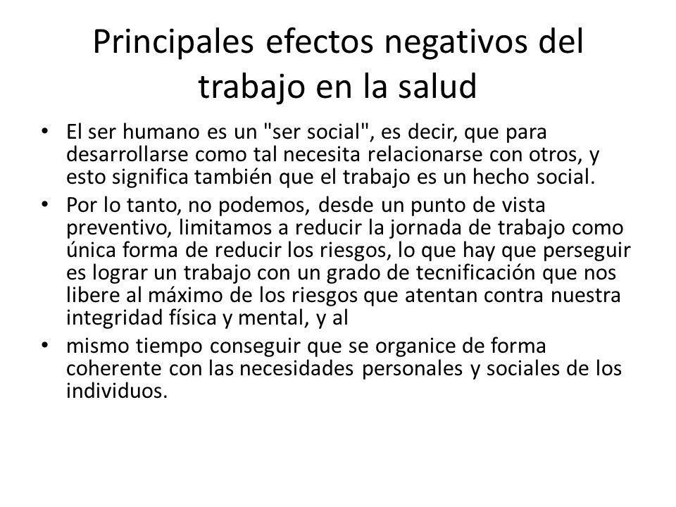 Principales efectos negativos del trabajo en la salud El ser humano es un