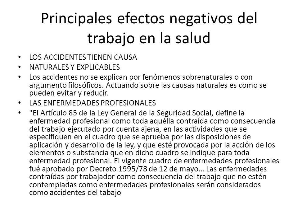 Principales efectos negativos del trabajo en la salud LOS ACCIDENTES TIENEN CAUSA NATURALES Y EXPLICABLES Los accidentes no se explican por fenómenos