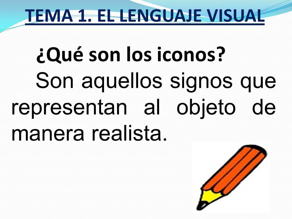 TEMA 1. EL LENGUAJE VISUAL ¿Qué son los símbolos? Son aquellos signos que aunque su significado no está representado con la forma, es de todos conocid