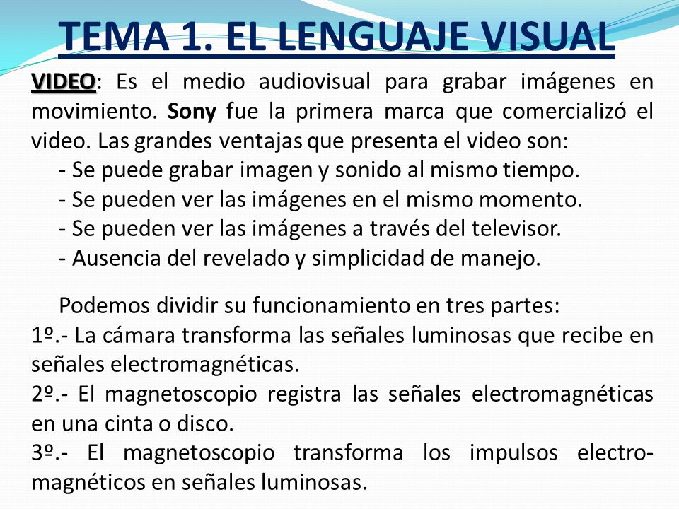 TEMA 1. EL LENGUAJE VISUAL TELEVISIÓN: TELEVISIÓN: Inventada por el estadounidense Carey a comienzos del siglo XX, fue la cadena británica BBC en 1929