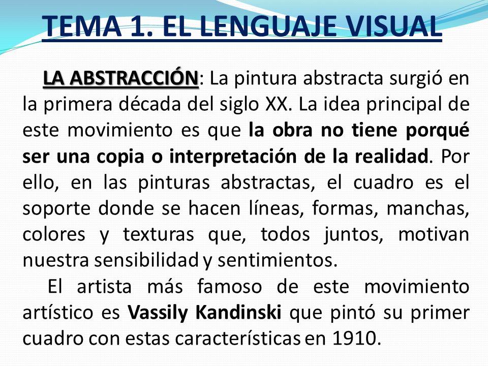 TEMA 1. EL LENGUAJE VISUAL PROCESOS DE CREACCIÓN EN LAS ARTES PLÁSTICAS Y VISUALES EN EL SIGLO XX Son fundamentalmente tres los movimientos artísticos