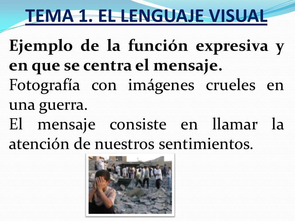 TEMA 1.EL LENGUAJE VISUAL Ejemplo de la función expresiva y en que se centra el mensaje.