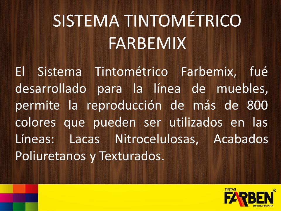 SISTEMA TINTOMÉTRICO FARBEMIX El Sistema Tintométrico Farbemix, fué desarrollado para la línea de muebles, permite la reproducción de más de 800 color