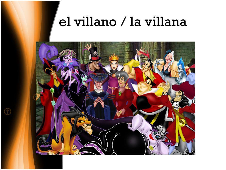 el villano / la villana