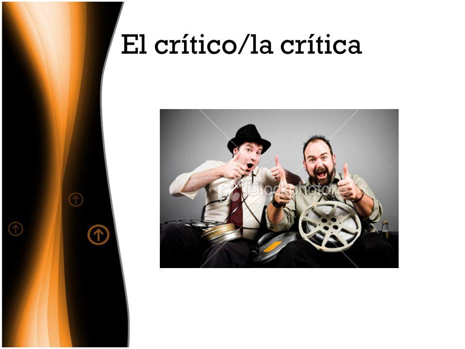 El crítico/la crítica