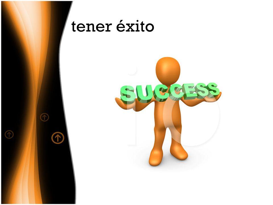 tener éxito