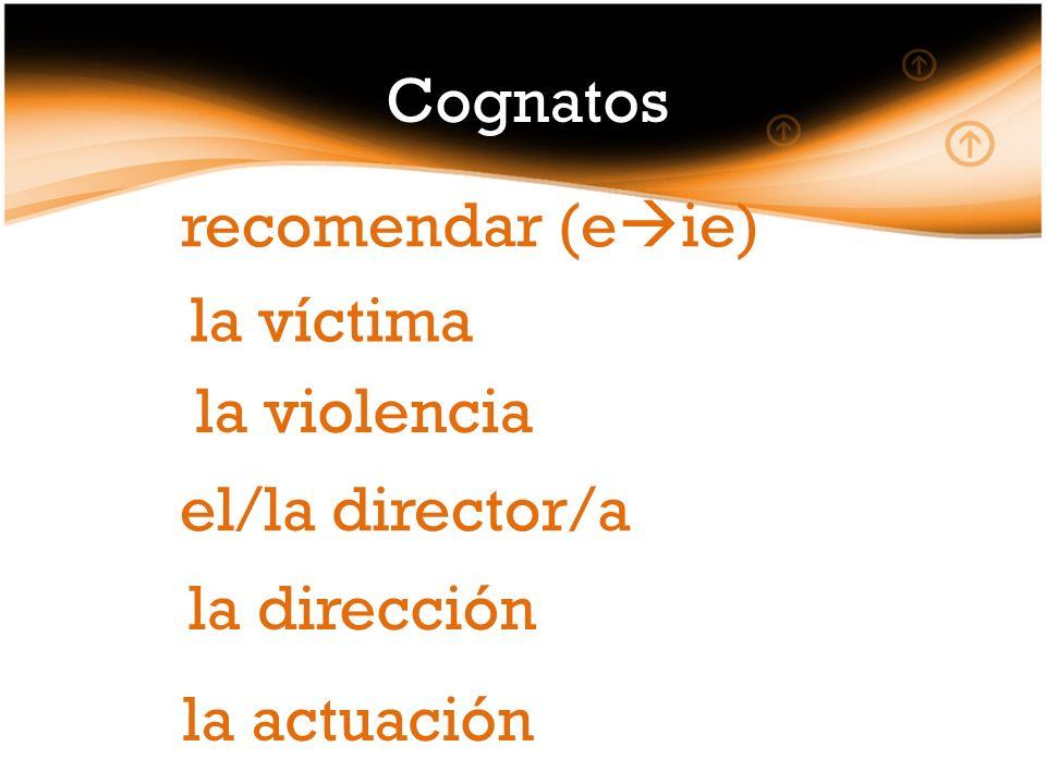 Cognatos la víctima la violencia el/la director/a la dirección recomendar (e ie) la actuación