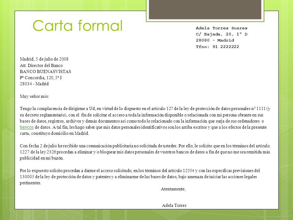 Adela Torres Suares C/ Bajada, 20, 1º D 28080 - Madrid Tfno: 91 2222222 Madrid, 5 de julio de 2008 Att.