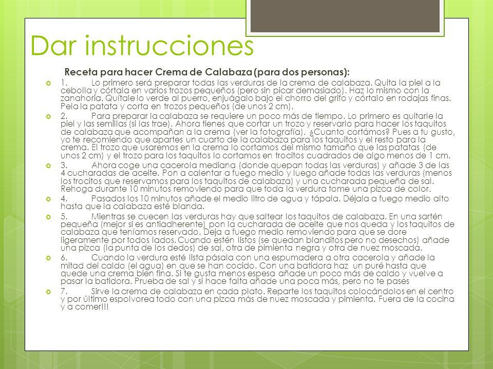 Dar instrucciones Receta para hacer Crema de Calabaza (para dos personas): 1.Lo primero será preparar todas las verduras de la crema de calabaza.