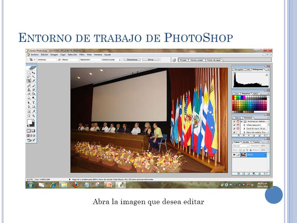 E NTORNO DE TRABAJO DE P HOTO S HOP Abra la imagen que desea editar