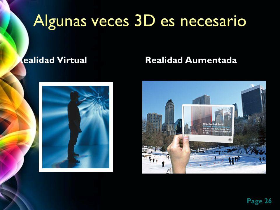 Page 26 Algunas veces 3D es necesario Realidad VirtualRealidad Aumentada