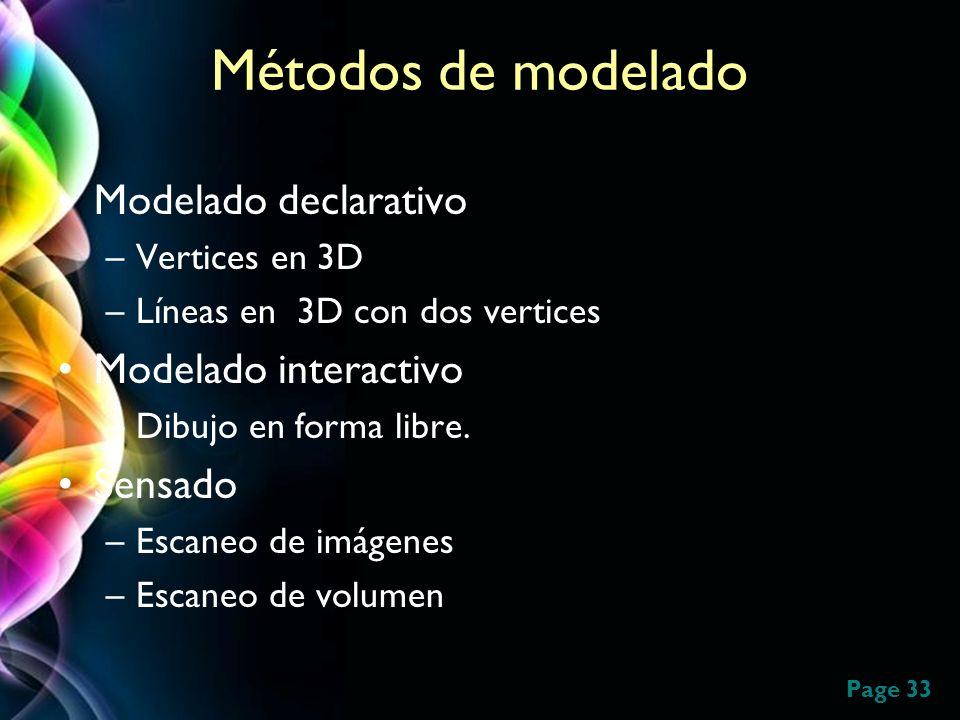 Page 33 Métodos de modelado Modelado declarativo –Vertices en 3D –Líneas en 3D con dos vertices Modelado interactivo –Dibujo en forma libre. Sensado –