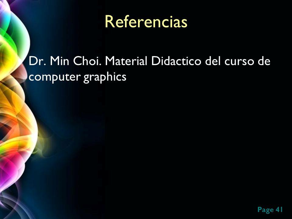 Page 41 Referencias Dr. Min Choi. Material Didactico del curso de computer graphics