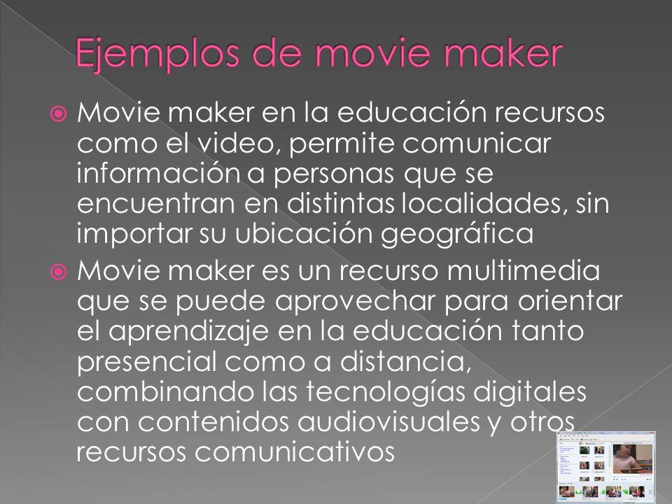 Movie maker en la educación recursos como el video, permite comunicar información a personas que se encuentran en distintas localidades, sin importar