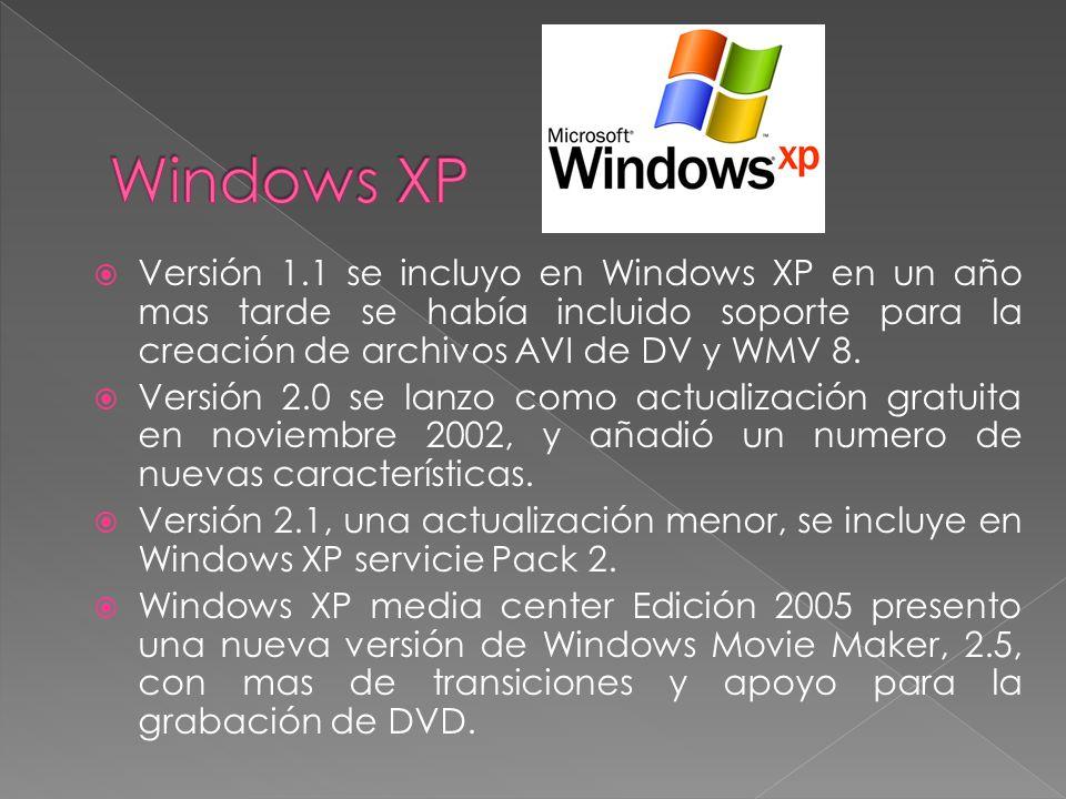 Versión 1.1 se incluyo en Windows XP en un año mas tarde se había incluido soporte para la creación de archivos AVI de DV y WMV 8. Versión 2.0 se lanz