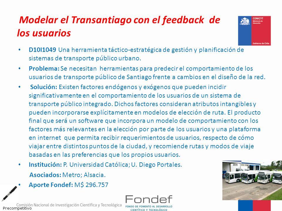 Modelar el Transantiago con el feedback de los usuarios D10I1049 Una herramienta táctico-estratégica de gestión y planificación de sistemas de transpo