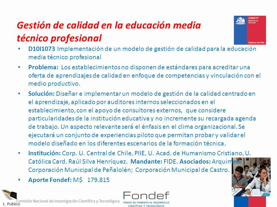 Gestión de calidad en la educación media técnico profesional D10I1073 Implementación de un modelo de gestión de calidad para la educación media técnic