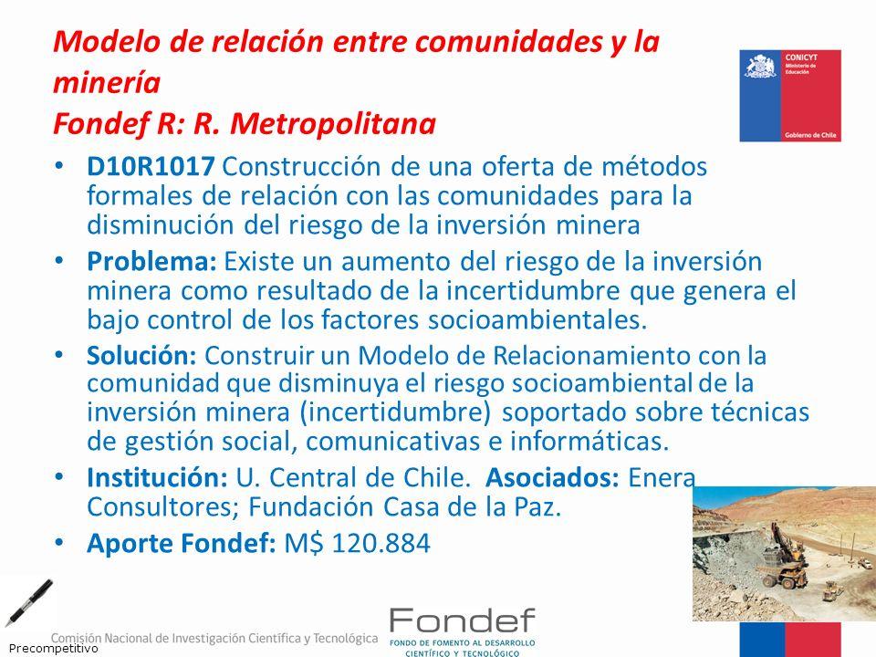 Modelo de relación entre comunidades y la minería Fondef R: R. Metropolitana D10R1017 Construcción de una oferta de métodos formales de relación con l