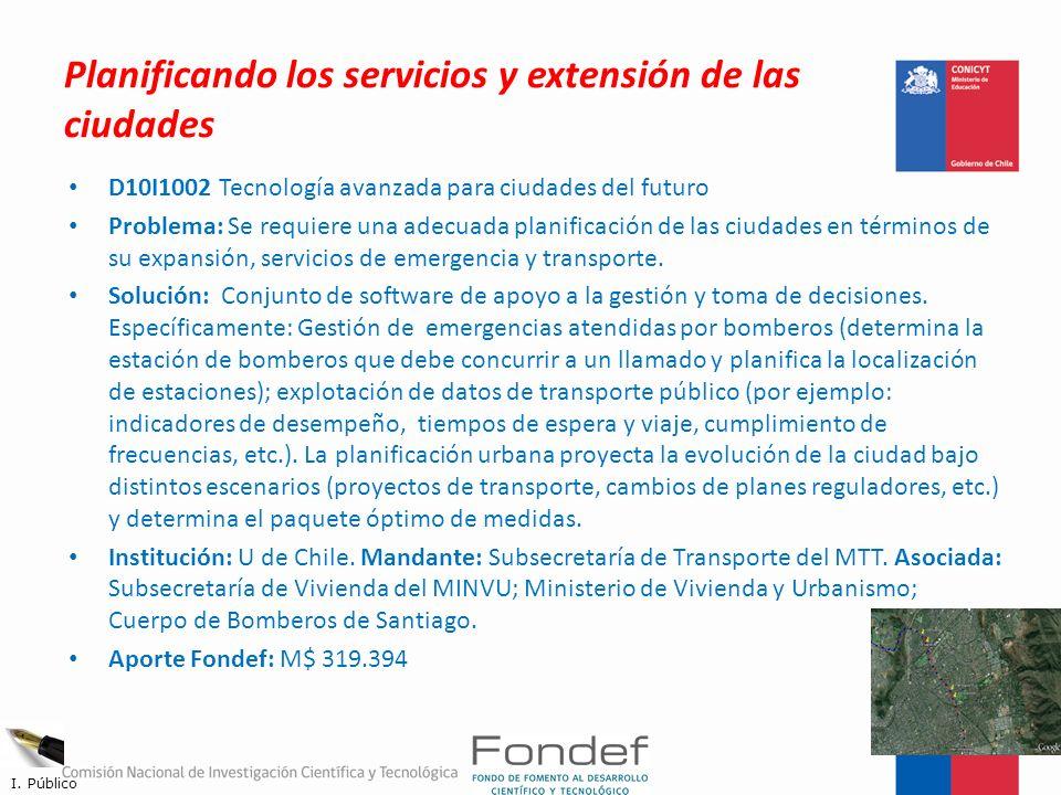 Planificando los servicios y extensión de las ciudades D10I1002 Tecnología avanzada para ciudades del futuro Problema: Se requiere una adecuada planif
