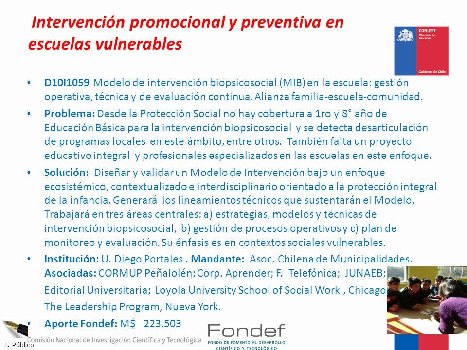 Intervención promocional y preventiva en escuelas vulnerables D10I1059 Modelo de intervención biopsicosocial (MIB) en la escuela: gestión operativa, t