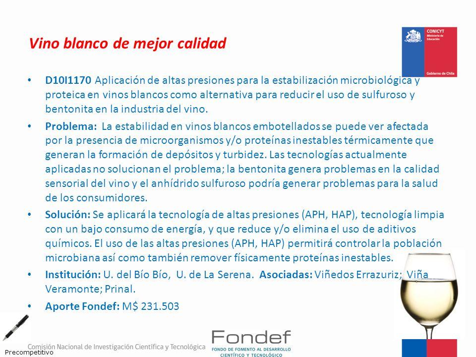 Vino blanco de mejor calidad D10I1170 Aplicación de altas presiones para la estabilización microbiológica y proteica en vinos blancos como alternativa