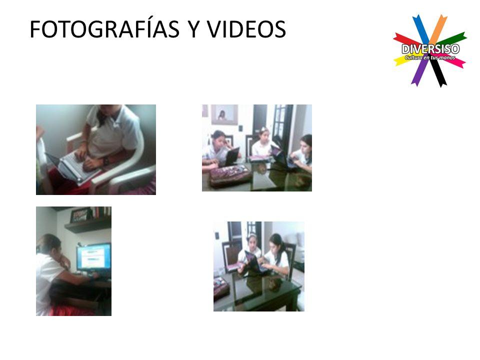 FOTOGRAFÍAS Y VIDEOS