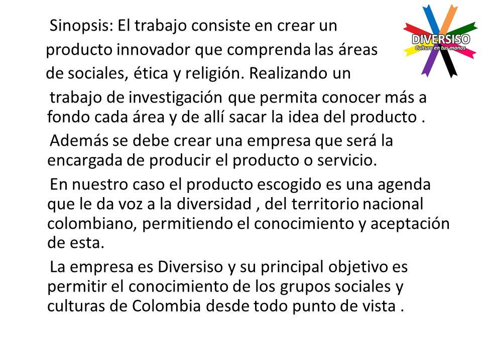Sinopsis: El trabajo consiste en crear un producto innovador que comprenda las áreas de sociales, ética y religión.