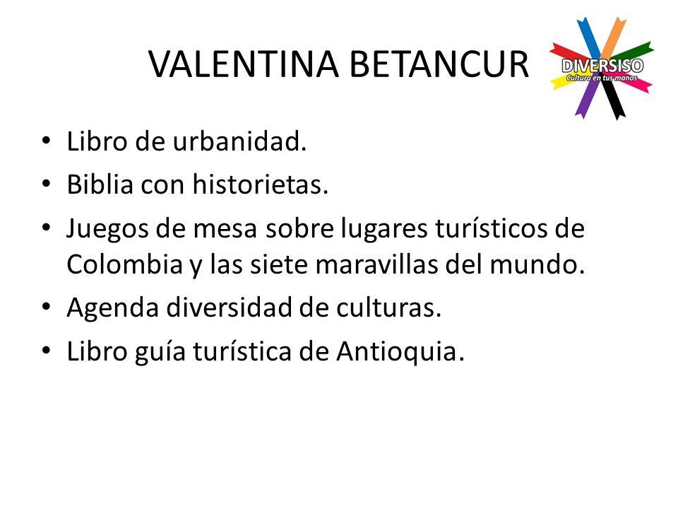 VALENTINA BETANCUR Libro de urbanidad. Biblia con historietas.