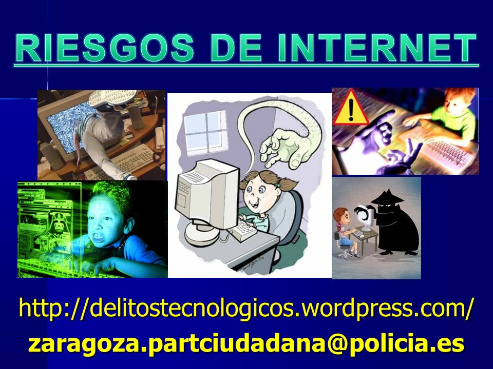1 http://delitostecnologicos.wordpress.com/zaragoza.partciudadana@policia.es