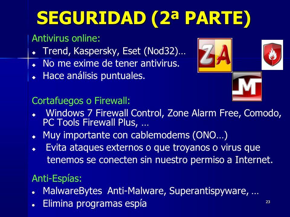 23 SEGURIDAD (2ª PARTE) Antivirus online: Trend, Kaspersky, Eset (Nod32)… No me exime de tener antivirus.