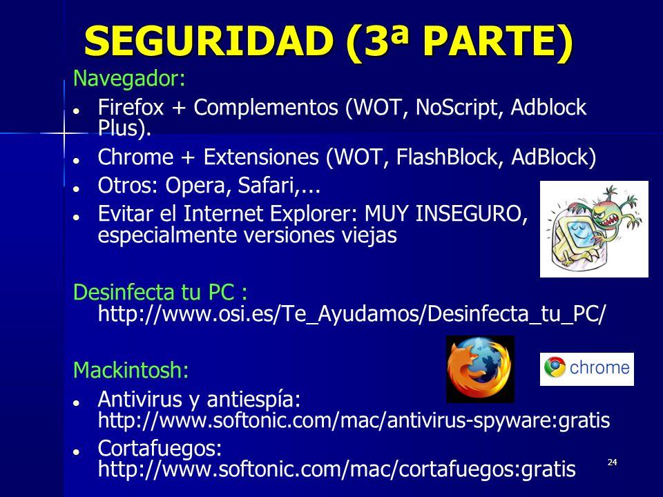 24 SEGURIDAD (3ª PARTE) Navegador: Firefox + Complementos (WOT, NoScript, Adblock Plus).