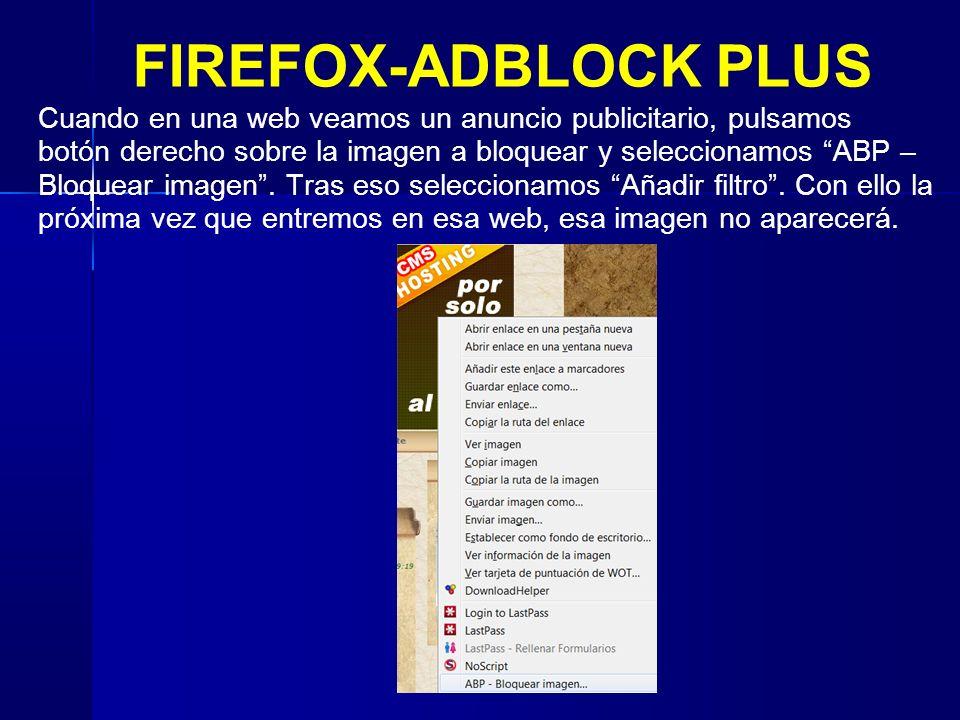 CONOCIMIENTOS GENERALES FIREFOX-ADBLOCK PLUS Cuando en una web veamos un anuncio publicitario, pulsamos botón derecho sobre la imagen a bloquear y seleccionamos ABP – Bloquear imagen.