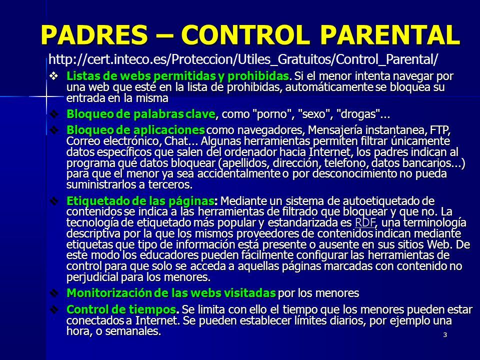 3 http://cert.inteco.es/Proteccion/Utiles_Gratuitos/Control_Parental/ Listas de webs permitidas y prohibidas.