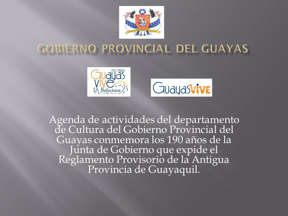 Agenda de actividades del departamento de Cultura del Gobierno Provincial del Guayas conmemora los 190 años de la Junta de Gobierno que expide el Reglamento Provisorio de la Antigua Provincia de Guayaquil.