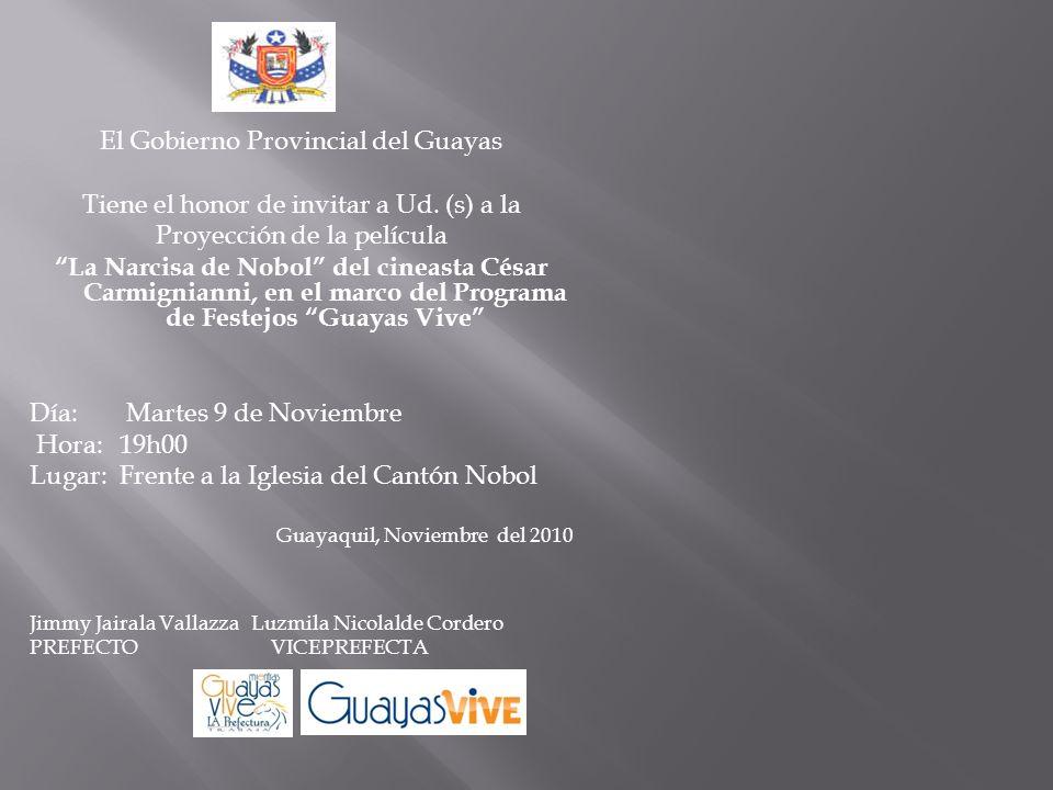 El Gobierno Provincial del Guayas Tiene el honor de invitar a Ud.