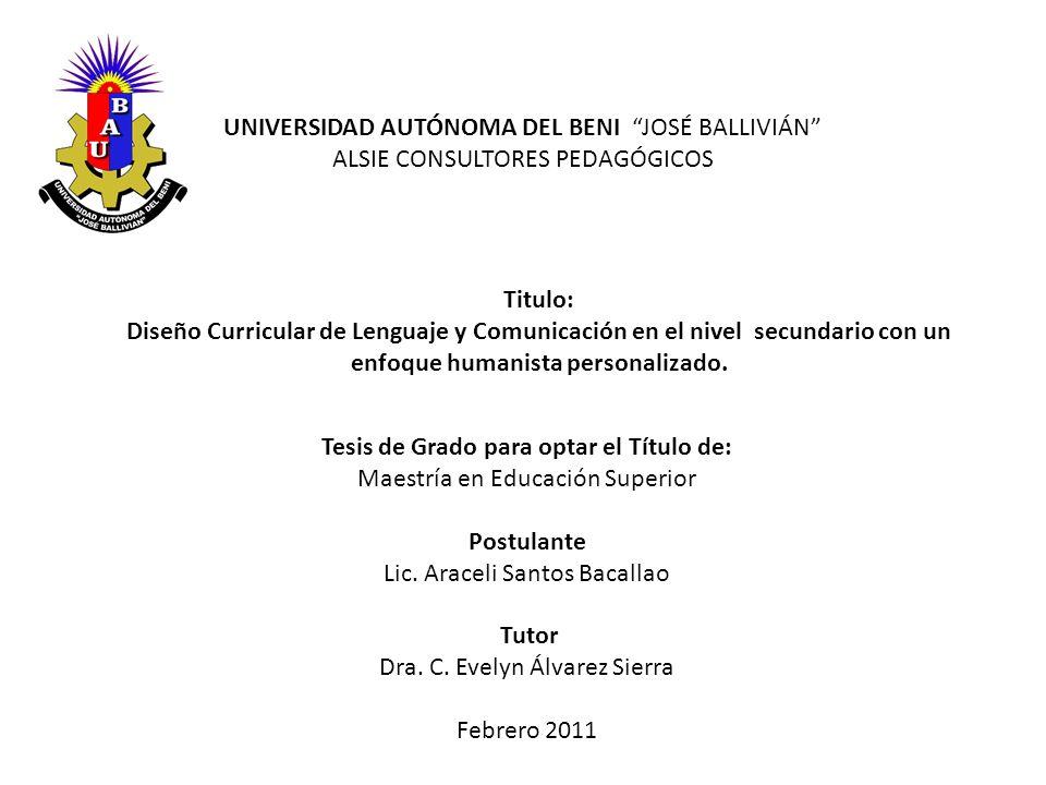 UNIVERSIDAD AUTÓNOMA DEL BENI JOSÉ BALLIVIÁN ALSIE CONSULTORES PEDAGÓGICOS Titulo: Diseño Curricular de Lenguaje y Comunicación en el nivel secundario